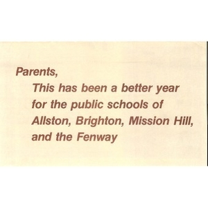 Parents, This has been a better year for the public schools of Allston, Brighton, Mission Hill, and the Fenway.