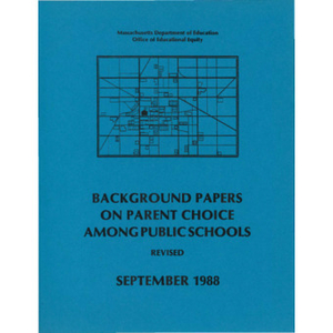 Background papers on parent choice among public schools.