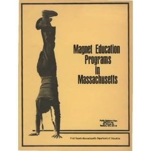 Magnet education programs in Massachusetts.