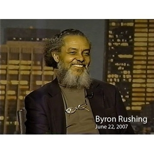 An Interview with Byron Rushing, 2007 [sound recording]