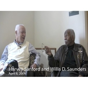 An Interview with Harvey Sanford and Willis D. Saunders, Jr., April 8, 2009 [video recording]. 2