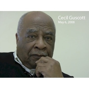 An Interview with Cecil Guscott, May 6, 2008 [video recording]
