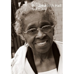 An Interview with Winifred Irish Hall, April 26, 2008 [sound recording]