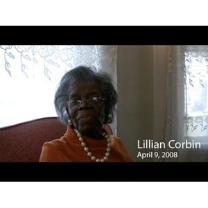 An Interview with Lillian Corbin, April 9, 2008 [sound recording]