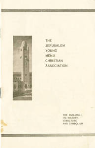The Jerusalem YMCA: The Building - its history, structure and symbolism