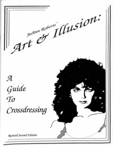 Art & Illusion: A Guide To Crossdressing, Revised Second Edition