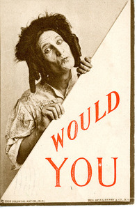 """""""Would You"""" Postcard"""