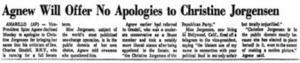 Agnew Will Offer No Apologies to Christine Jorgensen