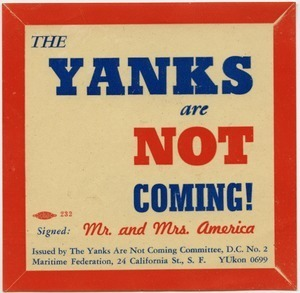 The Yanks are not coming! Signed Mr. and Mrs. America