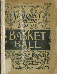 Basketball: A book written by Dr. James Naismith and Dr. Luther Gulick, 1894