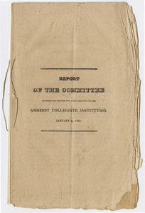 Report of the committee appointed to inquire into facts relative to the Amherst Collegiate Institution, January 8, 1825