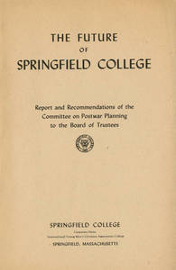 Report and recommendations on the future of Springfield College (1945)