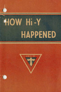 How Hi-Y Happened, by James L. Ellenwood