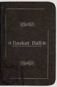 Basket Ball: Rules for Basket Ball, 1892
