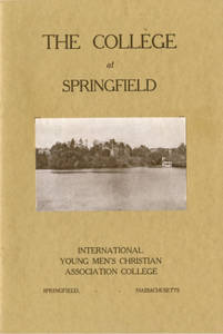 The College at Springfield: International Young Men's Christian Association College