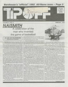 Naismith: A celebration of the man who invented the game of basketball, by Jim Van Valkenburg (February 1992)