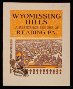 Booklet descriptive of Wyomissing Hills, a residence suburb of Reading, Pennsylvania and illustrating the manner in which the suburb will be developed, and the possibilities for attractive suburban homes in various localities, also showing a number of homes already erected, Wyomissing Hills, Inc., Pennsylvania