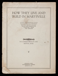 How they live and build in Marysville, a new industrial city rises on the shores of the Saint Clair, Wills and Associates starting from the ground, reprinted from Automobile Topics, January 29, 1921, New York, New York