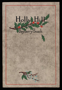 Holly Hill and Bayberry Beach, Dr. Edwin W. Dwight, Spartan Press, Inc., Boston, Mass.