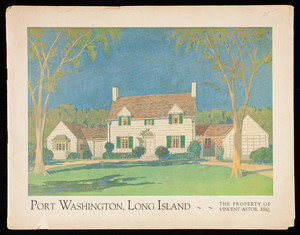 Port Washington, Long Island, the property of Vincent Astor, Esq., 23 West 26th Street, New York, New York