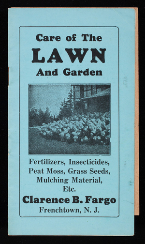 Care of the lawn and garden, Clarence B. Fargo, Frenchtown, New Jersey