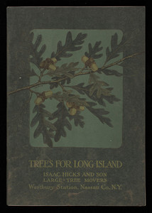 Trees for Long Island, Isaac Hicks and Son, large-tree movers, Westbury Station, Nassau Co., New York