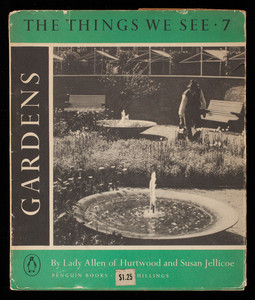 Gardens, by Lady Allen of Hurtwood and Susan Jellicoe, Harmondsworth, Penguin Books