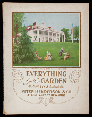 Everything for the garden 1932, Peter Henderson & Co., 35 Cortlandt Street, New York, New York