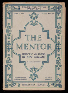 Historic gardens of New England, by Mary H. Northend, The Mentor, volume 4, number 9, serial no. 109, June 15, 1916