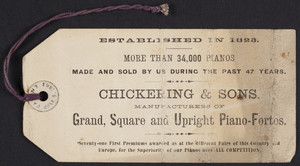 Label for Chickering & Sons, manufactuers of grand, square and upright piano-fortes, Tremont and Washington Streets, Boston, Mass., undated