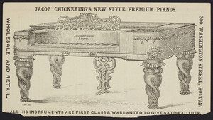 Advertisement for Jacob Chickering's New Style Premium Pianos, 300 Washington Street, Boston, Mass., 1856