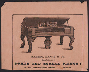 Advertisement for Hallet, Davis & Co., manufacturers of grand and square pianos, No. 272 Washington Street, Boston, Mass., undated