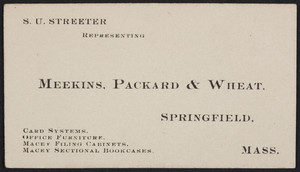 Business card for S.U. Streeter, representing Meekins, Packard & Wheat, office furniture, Springfield, Mass., undated