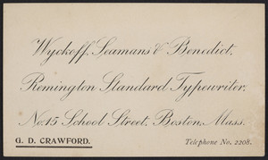 Business card for G.D. Crawford, Wyckoff, Seamans & Benedict, Remington Standard Typewriter, No. 15 School Street, Boston, Mass., undated