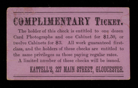 Complimentary ticket, Kattell's, photography, 227 Main Street, Gloucester, Mass.