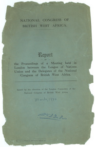 Report of the proceedings of a meeting held in London between the League of Nations Union and the Delegates of the National Congress of British West Africa.