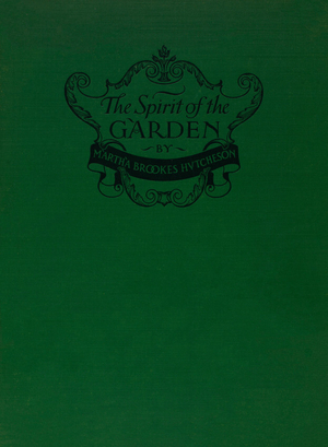 Spirit of the garden, by Martha Brookes Hutcheson, with an introduction by Ernest Peixotto, illustrated with photographs, Little, Brown and Company, Boston, Mass.