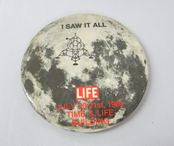 """Life Button for Apollo 11 Lunar Landing. """"I Saw It All."""""""