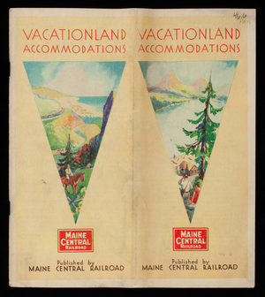 Vacationland accomodations, directory of hotels and camps in the territory served by the Maine Central Railroad, season of 1930, published by Maine Central Railroad, Portland, Maine
