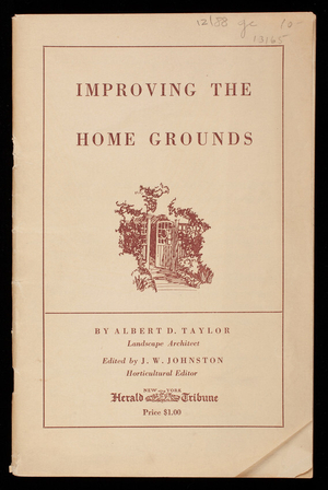 Improving the home grounds, by Albert D. Taylor, edited by J.W. Johnston, New York Herald Tribune, New York