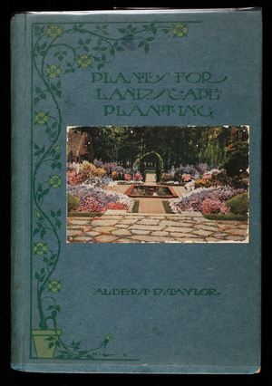 Partial list of plants available for various uses in general landscape planting, compiled by Albert D. Taylor, 1900 Euclid Avenue, Cleveland, Ohio