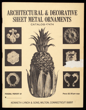Architectural & decorative sheet metal ornaments, catalog #7474, 1st ed., by Kenneth Lynch, Kenneth Lynch & Sons, Inc., Wilton, Connecticut, published by Canterbury Publishing Co., Canterbury, Connecticut