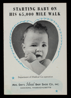 Starting baby on his 65,000 mile walk, Mrs. Day's Ideal Baby Shoe Co., Inc., Danvers, Mass.