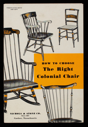 How to choose the right colonial chair, Nichols & Stone Co., Gardner, Mass.