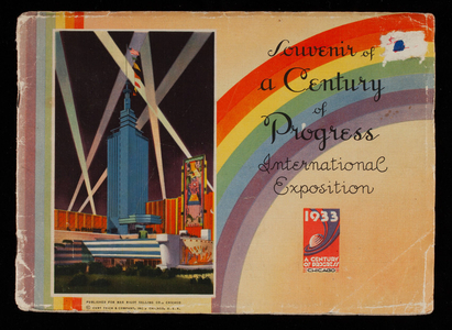 Souvenir of a Century of Progress International Exposition, published for Max Rigot Selling Co., Chicago, Curt Teich & Company, Inc., Chicago, Illinois