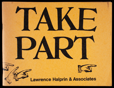 Take part, a report on new ways in which people can participate in planning their own environments, by Lawrence Halprin & Associates, San Francisco/New York