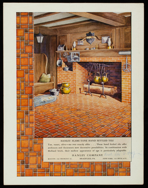 Advertisement for Hanley Company, Hanley Flame-Tone Hand Fettled Tile, Bradford, Pennsylvania, 260 Tremont Street, Boston, Mass., 565 Fifth Avenue, New York, New York, undated