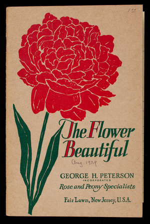 Flower beautiful, George H. Peterson, Inc., rose and peony specialists, Fair Lawn, New Jersey