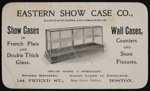 Trade card for Eastern Show Case Co., Boston, Mass., undated