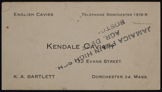 Business card for Kendale Caviary, Dorchester, Mass., ca.1920-1940